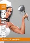 Cucina Fitness - Rossella Pruneti