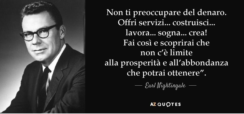 Guadagnare in diretta proporzione ai servizi resi. Earl Nightingale